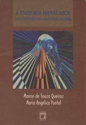 A endemia hansênica: uma perspectiva multidisciplinar