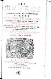 Les oeuvres de ... Pierre Cardinal de Berulle, ...