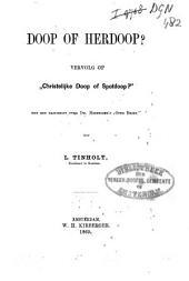 """Doop of herdoop?: vervolg op """"Christelijke doop of spotdoop?"""" : met een naschrift over Dr. Niemeijer's """"Open brief"""", Volume 1"""