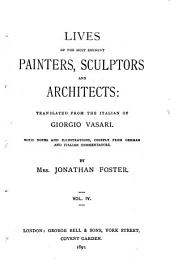 Lives of the Most Eminent Painters, Sculptors, and Architects: Volume 4