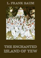The Enchanted Island of Yew: eBook Edition
