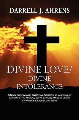 Divine Love   Divine Intolerance PDF