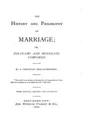 The History and Philosophy of Marriage: Or, Polygamy and Monogamy Compared