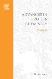Advances in Protein Chemistry: Volume 22