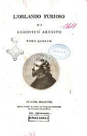 L'Orlando furioso di Lodovico Ariosto tomo primo [-quinto]: Volume 4
