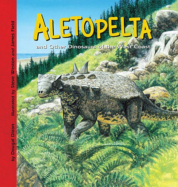 Aletopelta and Other Dinosaurs of the West Coast PDF