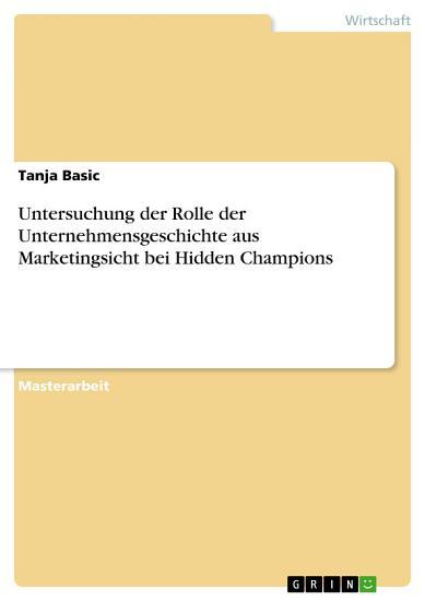 Untersuchung der Rolle der Unternehmensgeschichte aus Marketingsicht bei Hidden Champions PDF