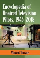 Encyclopedia of Unaired Television Pilots  1945 2018 PDF