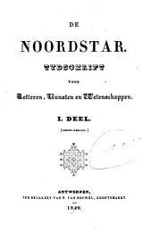 De noordstar: tijdschrift voor letteren, kunsten en wetenschappen, Volume 1;Volume 1840