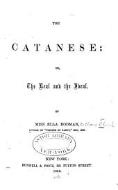 The Catanese: Or, The Real and the Ideal