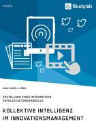 Kollektive Intelligenz im Innovationsmanagement PDF