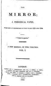 The Mirror: A Periodical Paper Published in Edinburgh in the Years 1779 and 1780, Volume 1