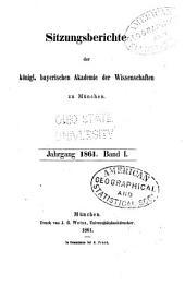 Sitzungsberichte der Königl. Bayerischen Akademie der Wissenschaften: Band 1;Band 1861