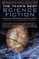 The Year s Best Science Fiction  Seventeenth Annual Collection PDF