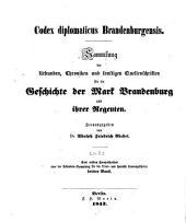 Codex diplomaticus brandenburgensis: Sammlung der urkunden, chroniken und sonstigen quellenschriften für die geschichte der mark Brandenburg und ihrer regenten, Band 3