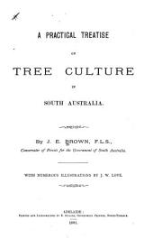 A Practical Treatise on Tree Culture in South Australia