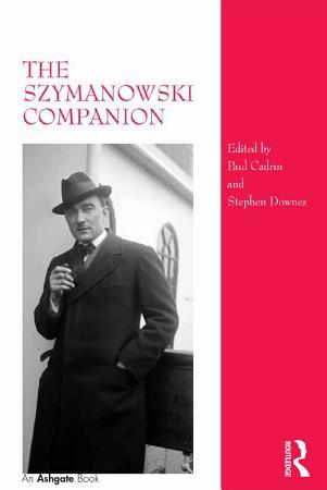 The Szymanowski Companion PDF