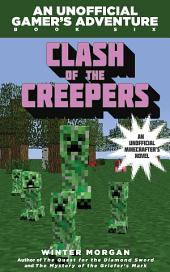 Clash of the Creepers: An Unofficial Gamer's Adventure, Book Six