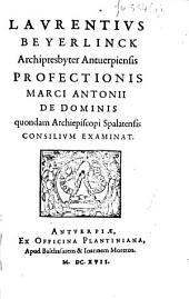 Profectionis Marci Antonii de Dominis quondam archiepiscopi Spalatensis consilium examinat