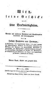 Wien, seine geschicke [!]: und seine denkwuerdigkeiten, Band 4