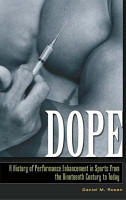 Dope  A History of Performance Enhancement in Sports from the Nineteenth Century to Today PDF