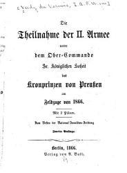 Die Theilnahme der II  Armee unter dem Ober Commando Sr  K  niglichen Hoheit des Kronprinzen von Preussen am Feldzuge von 1866 PDF
