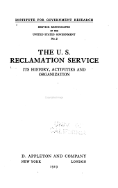 The U.S. Reclamation Service: Its History, Activities and Organization, Issue 2