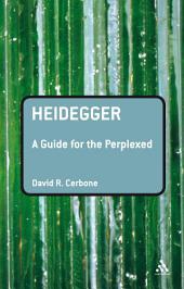 Heidegger: A Guide for the Perplexed