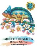 Adult Coloring Book : 60 Stress Relieving Animals Designs