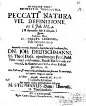 Disp. theol. de peccati natura vel definitione ex I. Joh. III, 4: (Hē hamartia estin hē anomia)