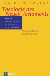 Theologie des Neuen Testaments: Historische Kritik der historisch-kritischen Exegese