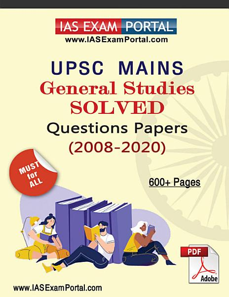UPSC MAINS GENERAL STUDIES SOLVED PAPERS  2008 2020  PDF PDF