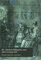 Mr. Absalom Billingslea, and Other Georgia Folk