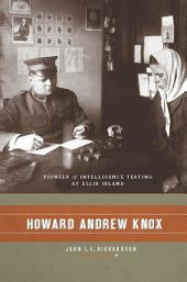 Howard Andrew Knox: Pioneer of Intelligence Testing at Ellis Island