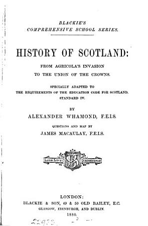 History of Scotland  from Agricola s invasion to the union of the crowns  Questions by J  Macaulay PDF