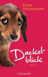 Dackelblick: Band 1 - Roman