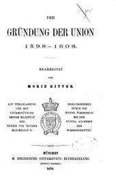 Die Gründung der Union, 1598-1608