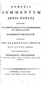 Commentum artis Donati: eiusdem in librum Donati de barbarismis et metaplasmis commentariolum : accessit Ars grammatica Servii