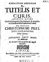 Exercitium juridicum de Tutelis et Curis ... sub praesidio Christophori Preibisii