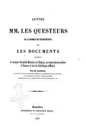 Lettre a MM. les questeurs de la Chambre des représentants sur les documents concernant les anciennes assemblées nationales de la Belgique qui existent dans les archives de Simancas et dans les bibliothèques de Madrid par M. Gachard