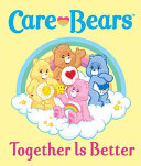 Care Bears - Together Is Better
