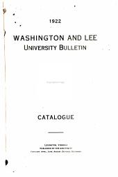 Washington and Lee University Bulletin: Volume 18, Issue 5; Volume 19, Issue 1; Volume 20, Issue 1; Volume 21, Issue 1; Volume 22, Issue 1; Volume 24, Issue 4; Volume 25, Issue 5; Volume 26, Issue 5; Volume 27, Issue 5; Volume 28; Volume 30, Issue 6; Volume 32, Issue 4; Volume 33, Issue 4; Volume 34, Issue 4; Volume 35, Issue 4; Volume 36, Issue 7; Volume 37, Issue 7; Volume 38, Issue 7; Volume 39, Issue 8; Volume 40, Issue 8; Volume 41, Issue 8