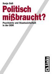 Politisch mißbraucht?: Psychatrie und Staatssicherheit in der DDR, Ausgabe 2