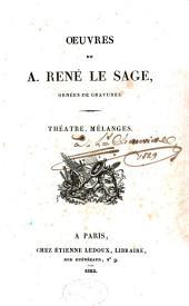 Œuvres de A. René Le Sage: La tontine. Les amants jaloux. Une journée des Parques. La valise trouvée. Mélange amusant