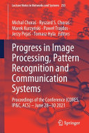 Progress in Image Processing, Pattern Recognition and Communication Systems