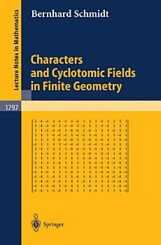 Characters and Cyclotomic Fields in Finite Geometry PDF