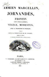 Ammien Marcellin, Jornandès, Frontin (Les stratagèmes), Végèce, Modes tus