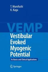 Vestibular Evoked Myogenic Potential: Its Basics and Clinical Applications