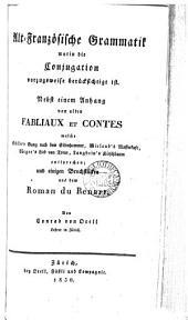 Alt-französische Grammatik. Nebst einem Anhang von alten fabliaux et contes