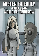 Mister Friendly and the World of Tomorrow Issue 4